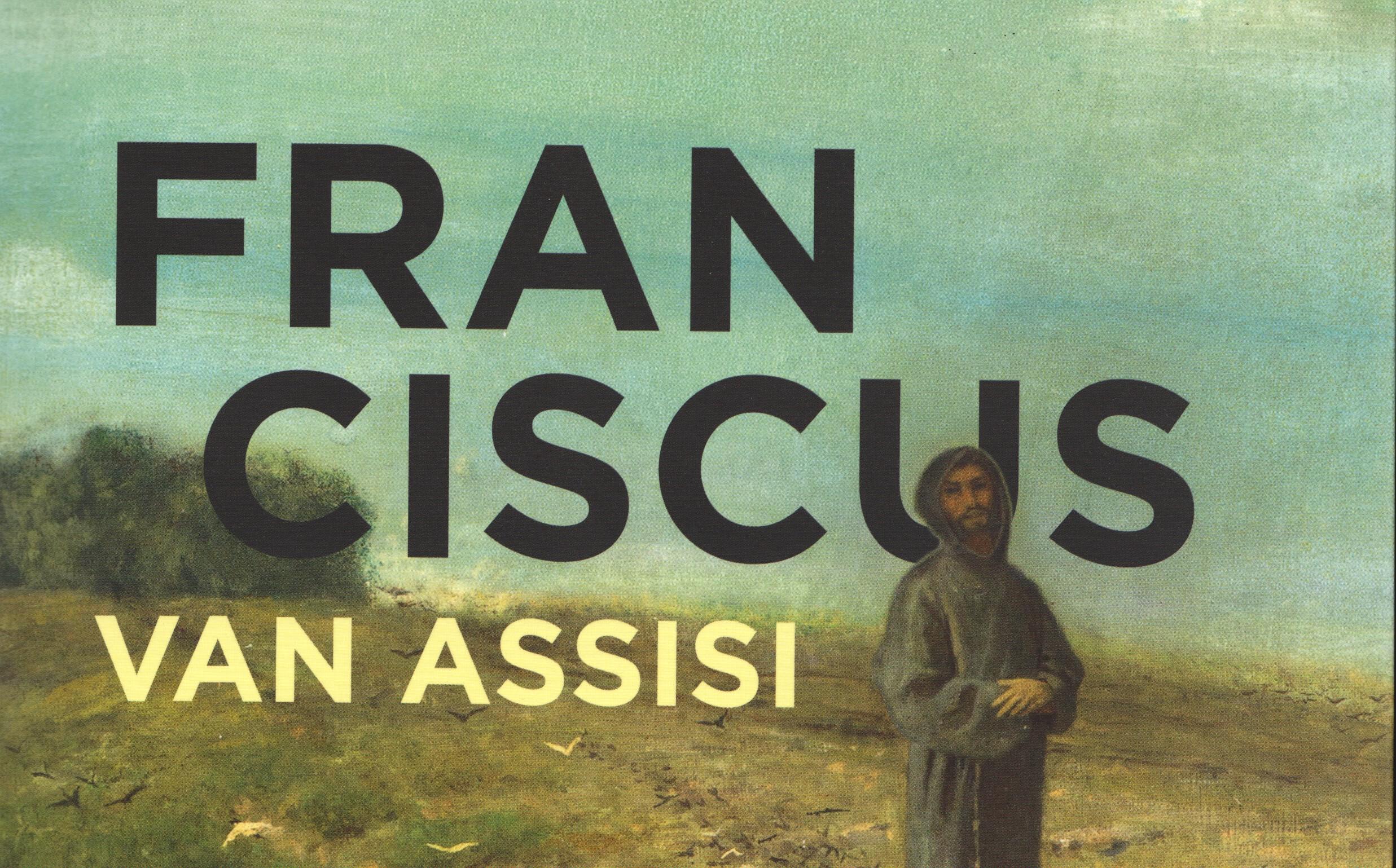 Citaten Franciscus Van Assisi : Franciscus ontregelt katholiek