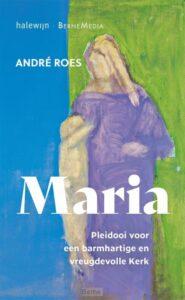 Boekcover Maria. Pleidooi voor een barmhartige en vreugdevolle kerk